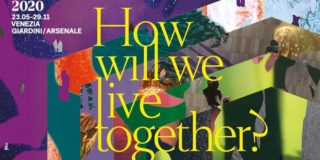 Biennale Architettura 2020 – How will we live together?